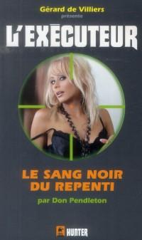 Exécuteur 311 LE SANG NOIR DES REPENTIS