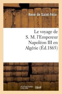 Le Voyage de S  M  Napoleon III  ed 1865