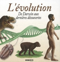 Evolution (l')- de Darwin aux Dernières Découvertes