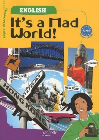It's a Mad World ! English 1re professionnelle Bac Pro