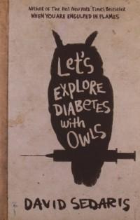 Let's Explore Diabetes With Owls by Sedaris, David (2013) Paperback