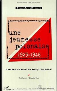 Une jeunesse polonaise 1923-1946 damnee chance ou doigt de dieu?