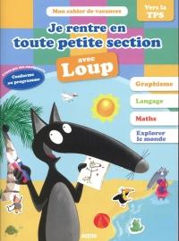 Cahier de vacances du Loup - Je rentre en toute petite section (édition 2018)
