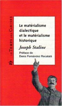 Le matérialisme historique et le matérialisme dialectique