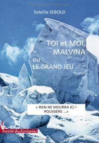 Toi et Moi, Malvina ou le Grand Jeu
