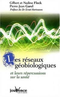 Les réseaux géobiologiques : Et leurs répercussions sur la santé