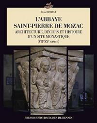 L'abbaye Saint-Pierre de Mozac : Architecture, décors et histoire d'un site monastique (VIIe-XXe siècle)