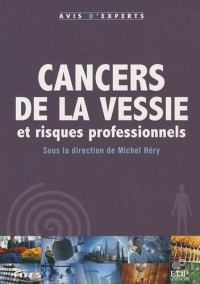 Cancers de la vessie et risques professionnels