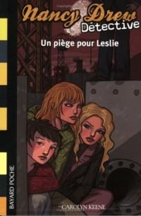 Nancy Drew Détective, Tome 3 : Un piège pour Leslie