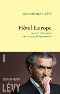 Hôtel Europe: suivi de Réflexions sur un nouvel âge sombre