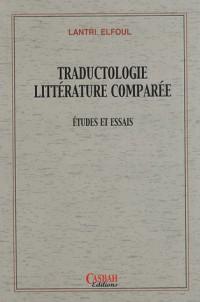 Traductologie Littérature comparée : Etudes et essais