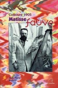 Collioure 1905 : Matisse fauve