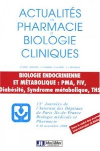 Biologie endocrinienne et métabolique : PMA, FIV, Diabésité, Syndrome métabolique, THS : 13e Journées de l'internat des hôpitaux de Paris - Ile-de-France, 9-10 novembre 2006