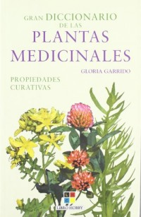 Gran diccionario de las plantas medicinales/ The Great Dictionary of Herbal Medicine Plants