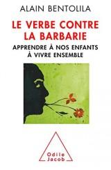 Le Verbe contre la barbarie- Nouvelle éd