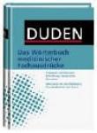 Duden. Das Wörterbuch medizinischer Fachausdrücke.