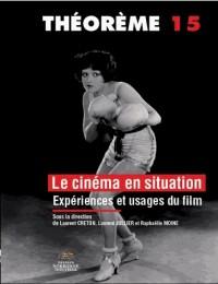 Le Cinema en Situation. Expériences et Usages du Film
