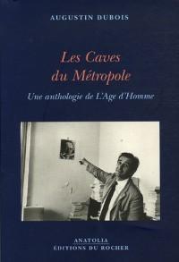Les Caves du Métropole : Une Anthologie de L'Age d'Homme suivi de Comme un arbre