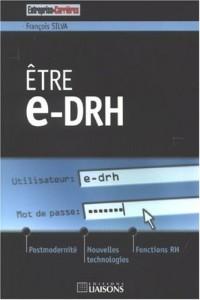 Etre e-DRH : Postmodernité, nouvelles technologies et fonctions RH