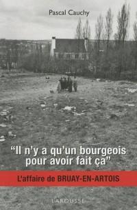 Il n'y a qu'un bourgeois pour avoir fait ça : L'affaire de Bruay-en-Artois