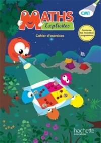 Maths Explicites CM1 - Cahier de l'élève - Ed. 2016