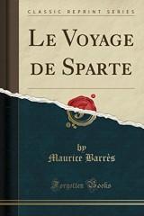 Le Voyage de Sparte (Classic Reprint)