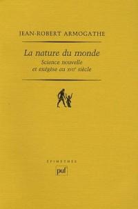 La nature du monde : Science nouvelle et exégèse au XVIIe siècle