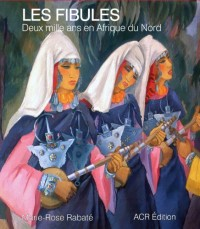 Les fibules : Deux mille ans en Afrique du Nord