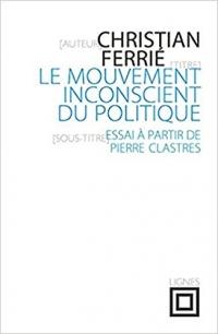 Le mouvement inconscient du politique