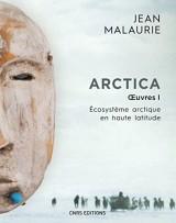 Arctica. Oeuvres 1. Ecosystème arctique en haute latitude