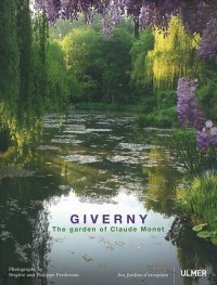 Giverny : The garden of Claude Monet