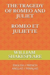 THE TRAGEDY OF ROMEO AND JULIET ROMEO ET JULIETTE: ENGLISH / FRENCH ANGLAIS / FRANçAIS