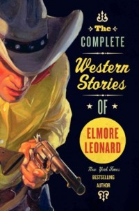 (THE COMPLETE WESTERN STORIES OF ELMORE LEONARD ) By Leonard, Elmore (Author) Paperback Published on (05, 2007)