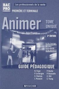 Animer 1e et Tle Bac Pro commerce : Guide pédagogique (Ancienne Edition)