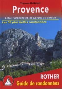 Provence: Entre l'Ardèche et les Gorges du Verdon. 50 itinéraires. Avec traces GPS