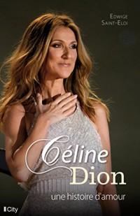 Céline Dion, la véritable histoire