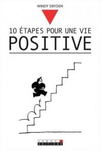 10 Etapes pour une vie positive
