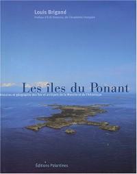 Les îles du Ponant : Histoires et géographie des îles et des îlots de la Manche et de l'Atlantique