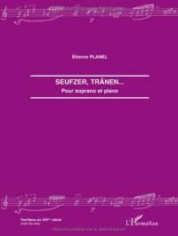 Seufzer, Tränen : Pour soprano et piano