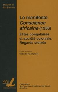 Le manifeste Conscience africaine (1956) : Elite congolaises et société coloniale, Regards croisés