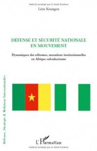 Défense et sécurité nationale en mouvement : Dynamiques des réformes, mutations intutionnelles en Afrique subsaharienne