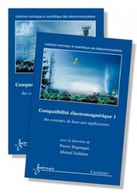 Compatibilité éléctromagnétique en 2 volumes : Des concepts de base aux applications