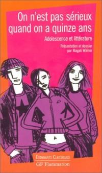 On n'est pas sérieux quand on a quinze ans : Adolescence et Littérature