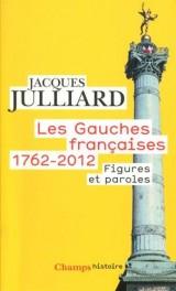Les Gauches françaises (1762-2012), Tome 2: Figures et paroles [Poche]