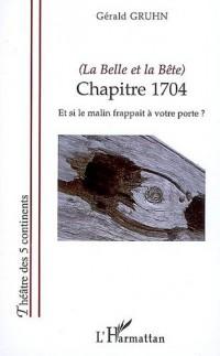 Belle et la Bete Chapitre 1704 et Si le Malin Frappait a