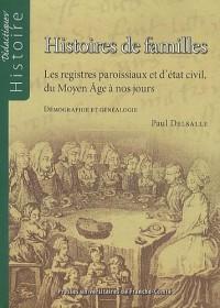 Histoires de familles : Les registres paroissiaux et d'état civil, du Moyen Age à nos jours