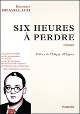 Six heures à perdre