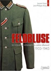Feldbluse : La vareuse de campagne du soldat allemand 1933-1945