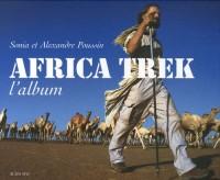 Africa Trek l'Album. : 14 000km à Pied à Travers l'Afrique