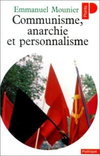 Communisme, Anarchie et Personnalisme